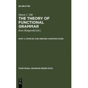 Theory of Functional Grammar: Complex and Derived Constructions Pt. 2 by Simon C. Dik