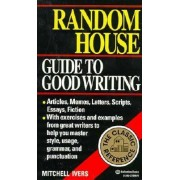 The Rh Guide to Good Writing by Mitchell Ivers