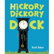 Hickory Dickory Dock by Keith Baker