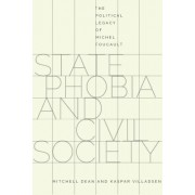 State Phobia and Civil Society: The Political Legacy of Michel Foucault