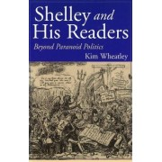 Shelley and His Readers by Kim Wheatley