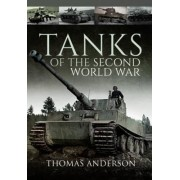 Tanks of the Second World War by Thomas Anderson