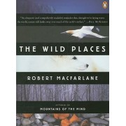 The Wild Places by Robert Macfarlane