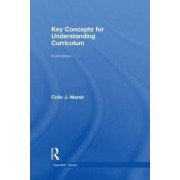 Key Concepts for Understanding Curriculum by Colin J. Marsh