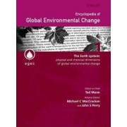 Encyclopedia of Global Environmental Change: Physical and Chemical Dimensions of Global Environmental Change - The Earth System v. 1 by Michael C. Maccracken