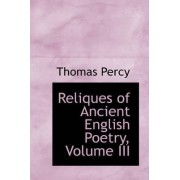 Reliques of Ancient English Poetry, Volume III by Thomas Percy