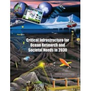 Critical Infrastructure for Ocean Research and Societal Needs in 2030 by Committee on an Ocean Infrastructure Strategy for U.S. Ocean Research in 2030