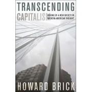 Transcending Capitalism by Howard Brick