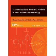 Mathematical and Statistical Methods in Food Science and Technology by Daniel Granato