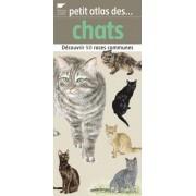 Petit Atlas Des Chats - Découvrir 50 Races Communes