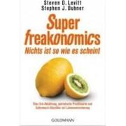SuperFreakonomics - Nichts ist so wie es scheint by Steven D. Levitt
