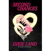Second Chances by Dixie Land
