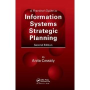 A Practical Guide to Information Systems Strategic Planning by Anita Cassidy