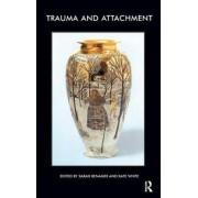 Trauma and Attachment by Sarah Benamer