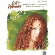 Celtic Woman: The Greatest Journey Essential Collection by Celtic Woman