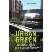 Urban Green by Peter Harnik