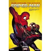 Miles Morales: Ultimate Spider-man Volume 1: Revival by Brian Michael Bendis