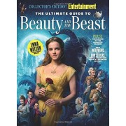 The Editors Of Entertainment Weekly ENTERTAINMENT WEEKLY The Ultimate Guide to Beauty and The Beast