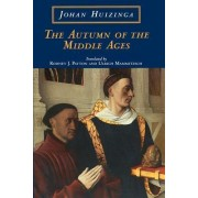 The Autumn of the Middle Ages by Johan H. Huizinga