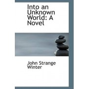 Into an Unknown World by John Strange Winter