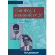 The Way I Remember it by Walter Rudin