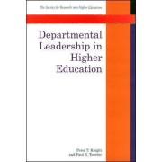 Departmental Leadership in Higher Education by Peter T. Knight