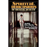 Spiritual Dimensions of Mental Health by Judith Allen Shelly