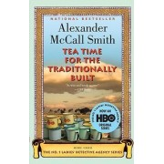 Tea Time for the Traditionally Built by Professor of Medical Law Alexander McCall Smith