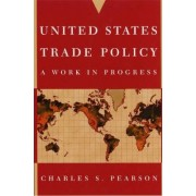United States Trade Policy by Charles S. Pearson