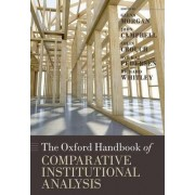 The Oxford Handbook of Comparative Institutional Analysis by Professor of International Management Cardiff Business School Glenn Morgan