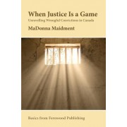 When Justice Is a Game by Madonna R. Maidment