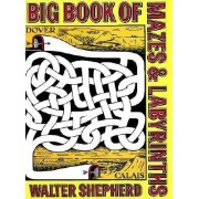 Big Book of Mazes and Labyrinths by Walter Shepherd