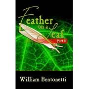Feather on a Leaf by William Bentonetti