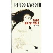 TAKO-MRTVI-VOLE-Carls-Bukovski