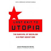 Last Exit to Utopia: The Survival of Socialism in a Post-Soviet Era