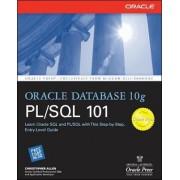 Oracle Database 10g PL/SQL 101 by Christopher Allen