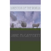 Director of the World and Other Stories by Jane McCafferty