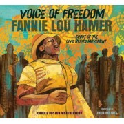 Voice of Freedom: Fannie Lou Hamer, Spirit of the Civil Rights Movement by Weatherford Carole Boston
