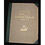 Theory And Practice Of The Confectioner, Ecole Et Pratique Du Patissier, Escuela Y Practica Del Confitero
