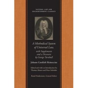 Methodical System of Universal Law: WITH Supplements & a Discourse by George Turnbull by Johann Gottlieb Heineccius