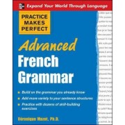 Practice Makes Perfect: Advanced French Grammar by Veronique Mazet
