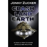 Crash Land Earth by Jonny Zucker