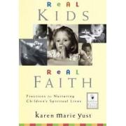 Real Kids, Real Faith by Karen Marie Yust