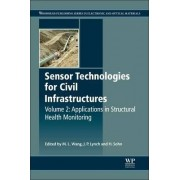 Sensor Technologies for Civil Infrastructures: Applications in Structural Health Monitoring Volume 2 by Ming L. Wang