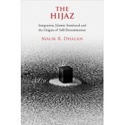 The Hijaz: Integration, Islamic Statehood and the Origins of Self-Determination