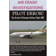 Air Crash Investigations, Pilot Error? the Crash of Ethiopian Airlines Flight 409 by Editor Hans Griffioen