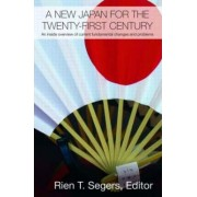 A New Japan for the Twenty-First Century by Rien T. Segers
