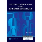 Pattern Classification Using Ensemble Methods by Lior Rokach