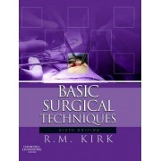 Basic Surgical Techniques by R. M. Kirk