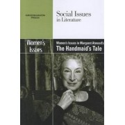 Women's Issues in Margaret Atwood's the Handmaid's Tale by Ed. Director David E Nelson